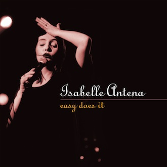 Isabelle Antena - Easy Does It [TWI 1149 CD]
